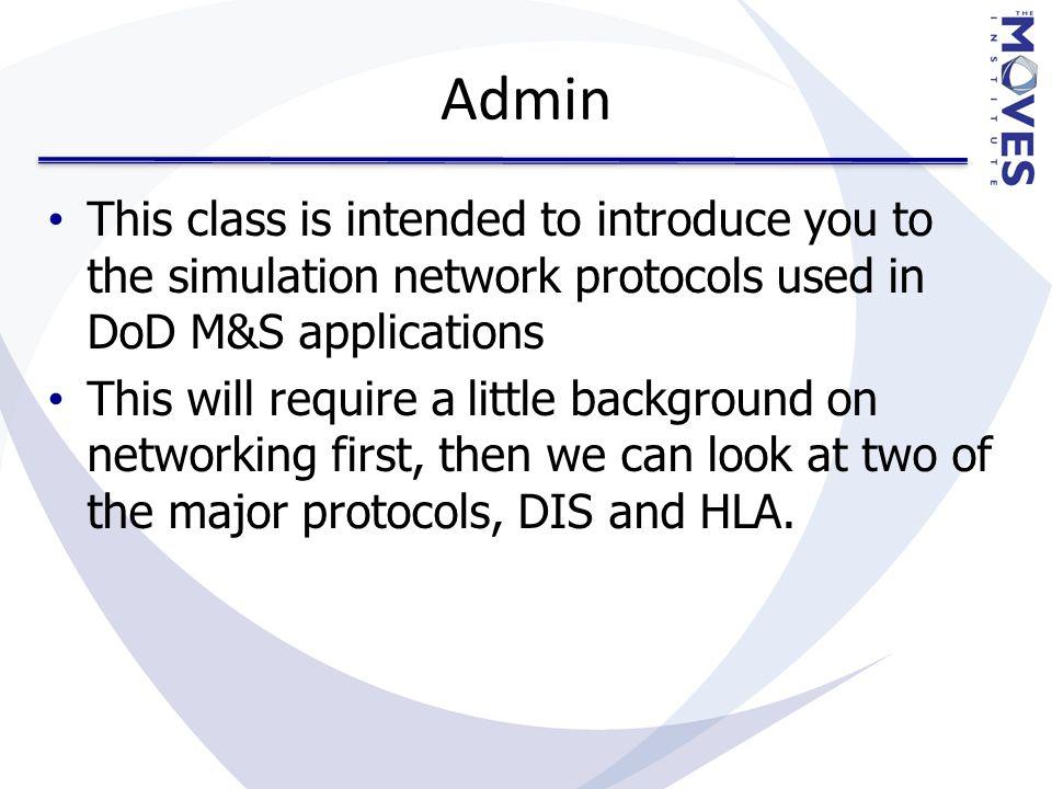 Protocols (another look) TCP/IP Sockets Ad-Hoc Protocols DISHLA Web Services Application/Simulation