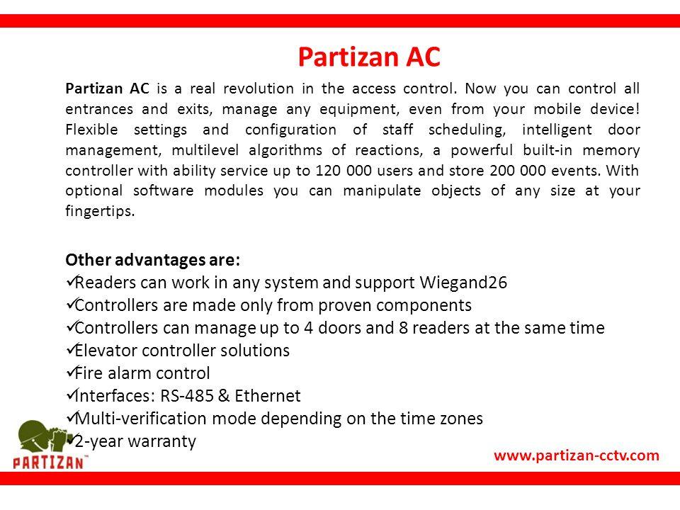 www.partizan-cctv.com Partizan AC Partizan AC is a real revolution in the access control.