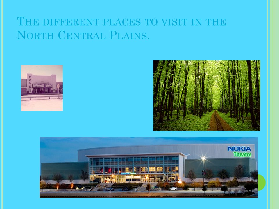 T HE DIFFERENT PLACES TO VISIT IN THE N ORTH C ENTRAL P LAINS.