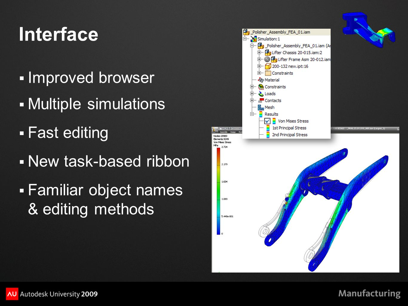 Interface  Improved browser  Multiple simulations  Fast editing  New task-based ribbon  Familiar object names & editing methods