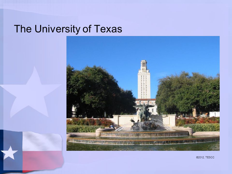 The University of Texas ©2012, TESCC