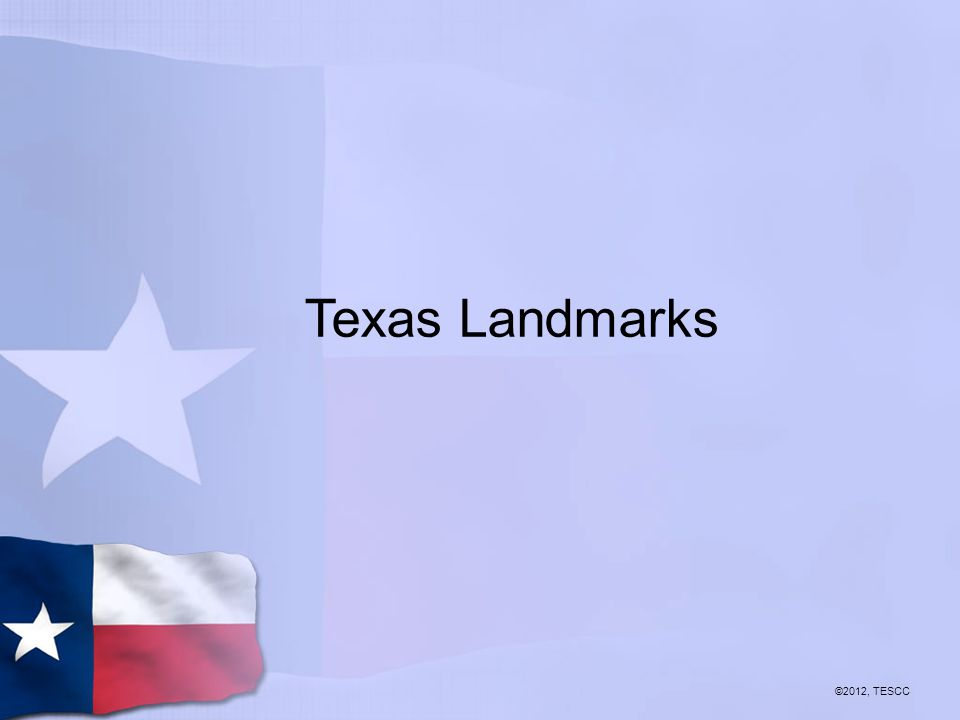 Texas Landmarks ©2012, TESCC