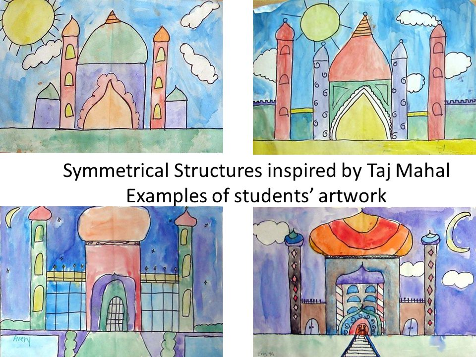 Symmetrical Structures inspired by Taj Mahal Examples of students' artwork