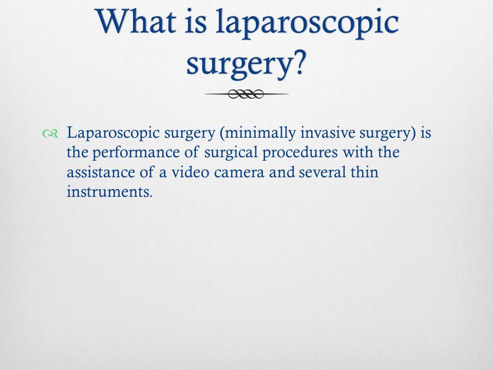 What is laparoscopic surgery.