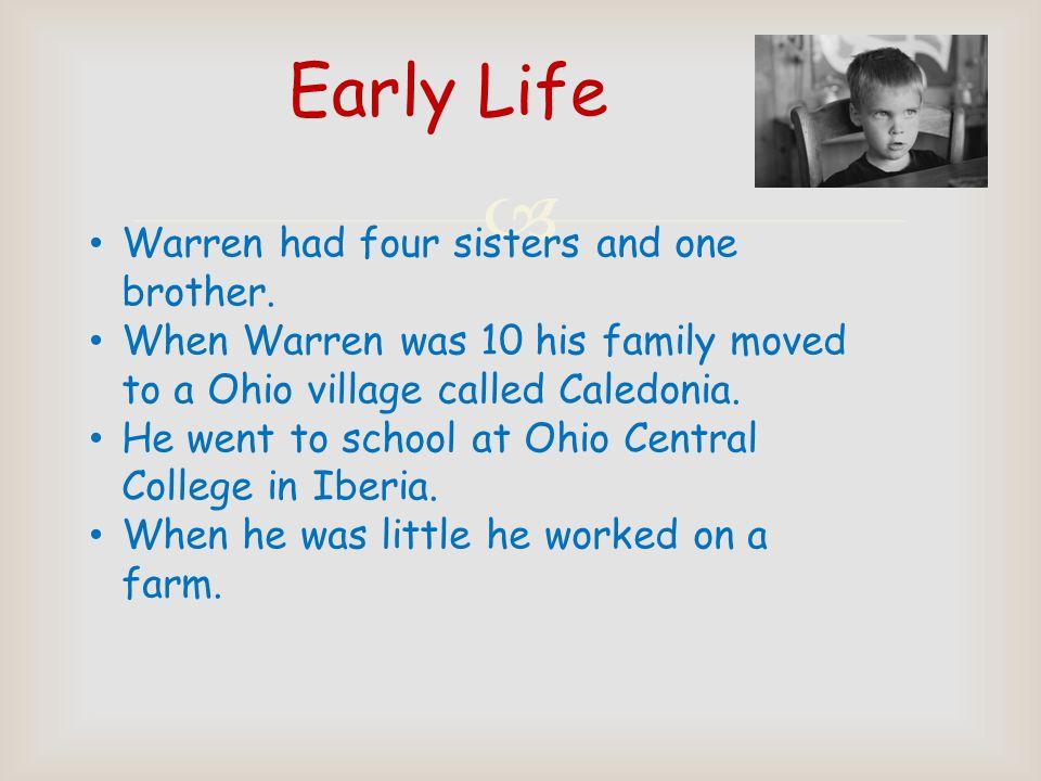  Born / Died Warren Gamalie Harding was born on November 2, 1865 at Bloomington Grove, Ohio.