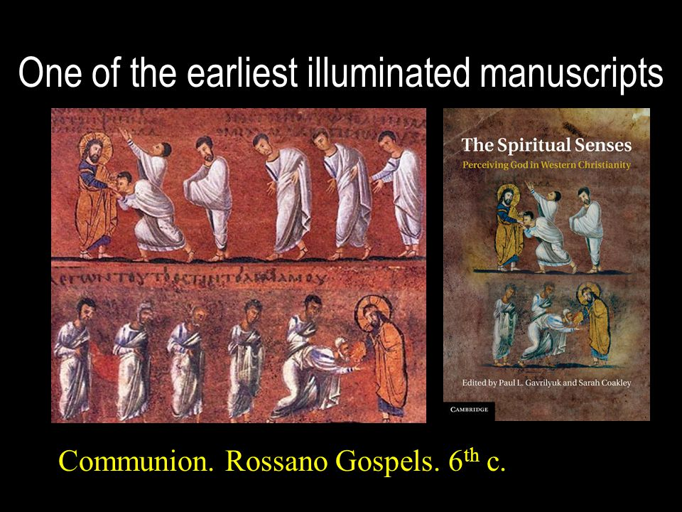 One of the earliest illuminated manuscripts Communion. Rossano Gospels. 6 th c.