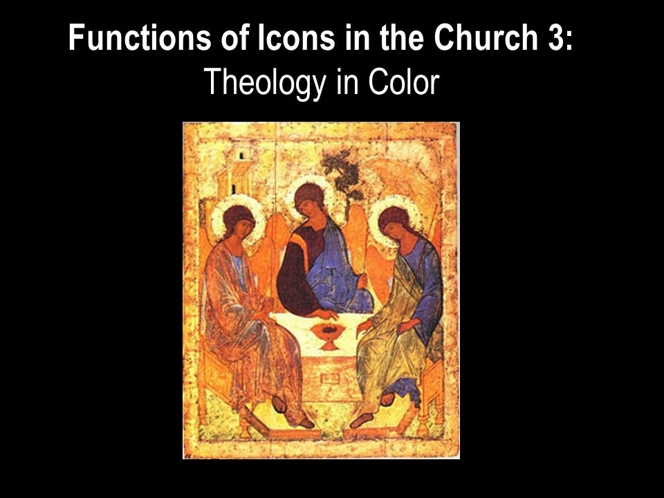 Functions of Icons in the Church 3: Theology in Color