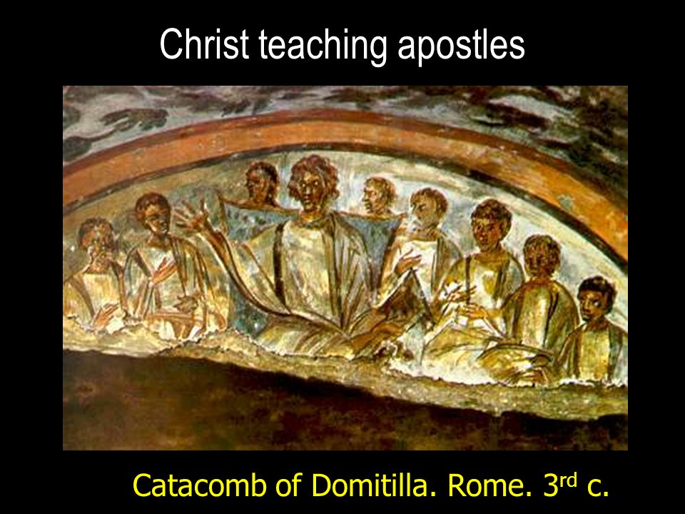 Christ teaching apostles Catacomb of Domitilla. Rome. 3 rd c.