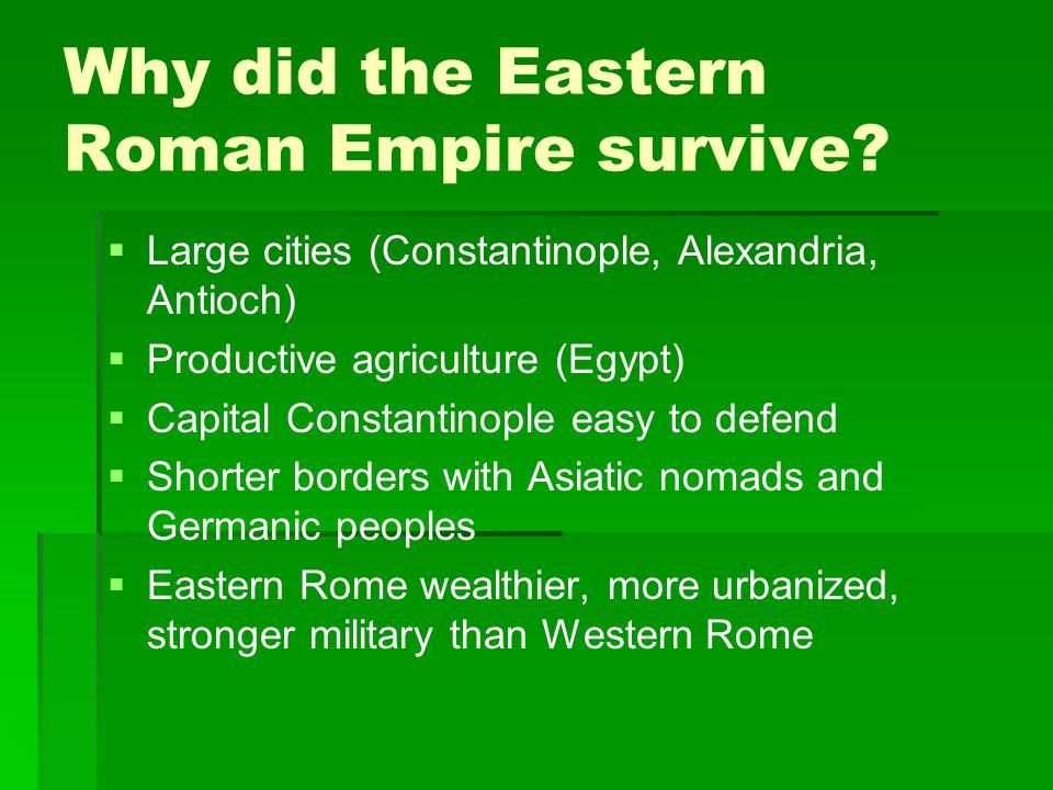 Why did the Eastern Roman Empire survive.