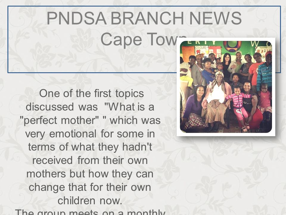 PNDSA BRANCH NEWS Cape Town One of the first topics discussed was