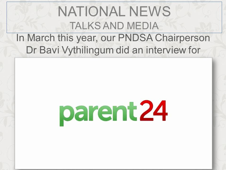 In March this year, our PNDSA Chairperson Dr Bavi Vythilingum did an interview for Parent 24 with Ntombi Mlangeni. NATIONAL NEWS TALKS AND MEDIA