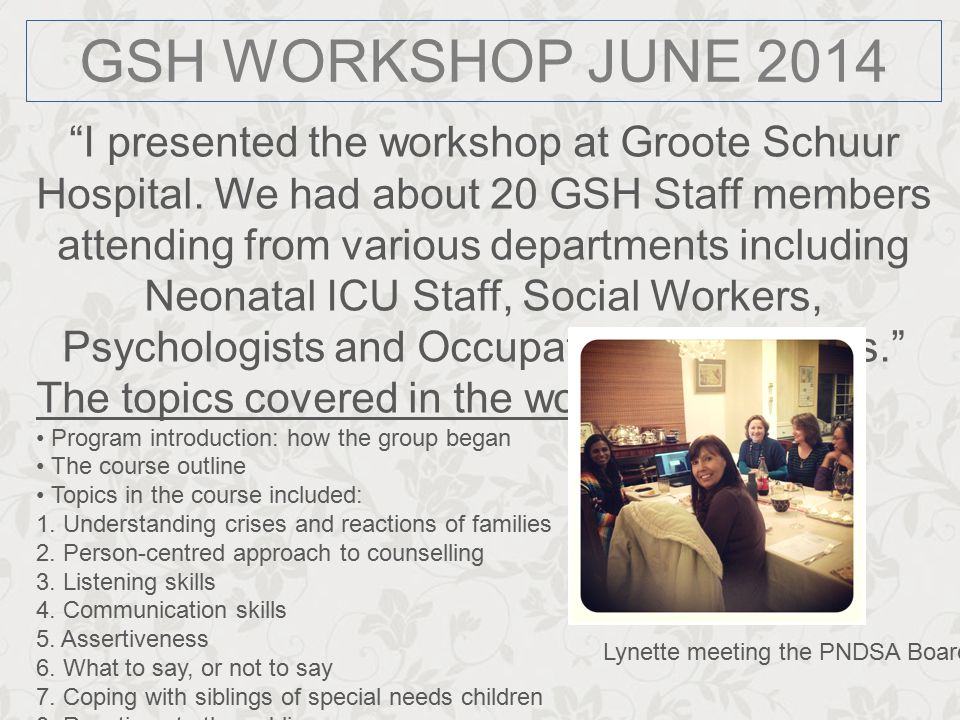 "GSH WORKSHOP JUNE 2014 ""I presented the workshop at Groote Schuur Hospital. We had about 20 GSH Staff members attending from various departments inclu"