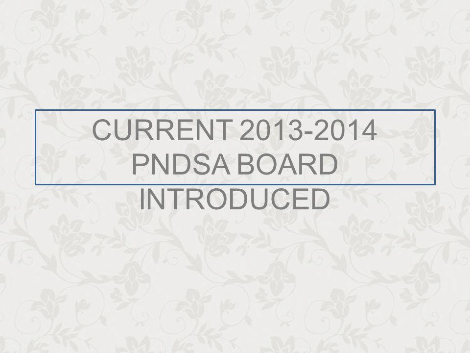 CURRENT 2013-2014 PNDSA BOARD INTRODUCED