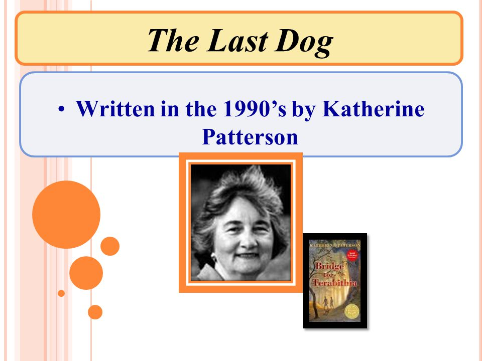 The Last Dog Written in the 1990's by Katherine Patterson