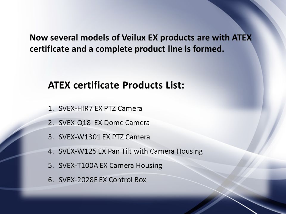 Now several models of Veilux EX products are with ATEX certificate and a complete product line is formed.
