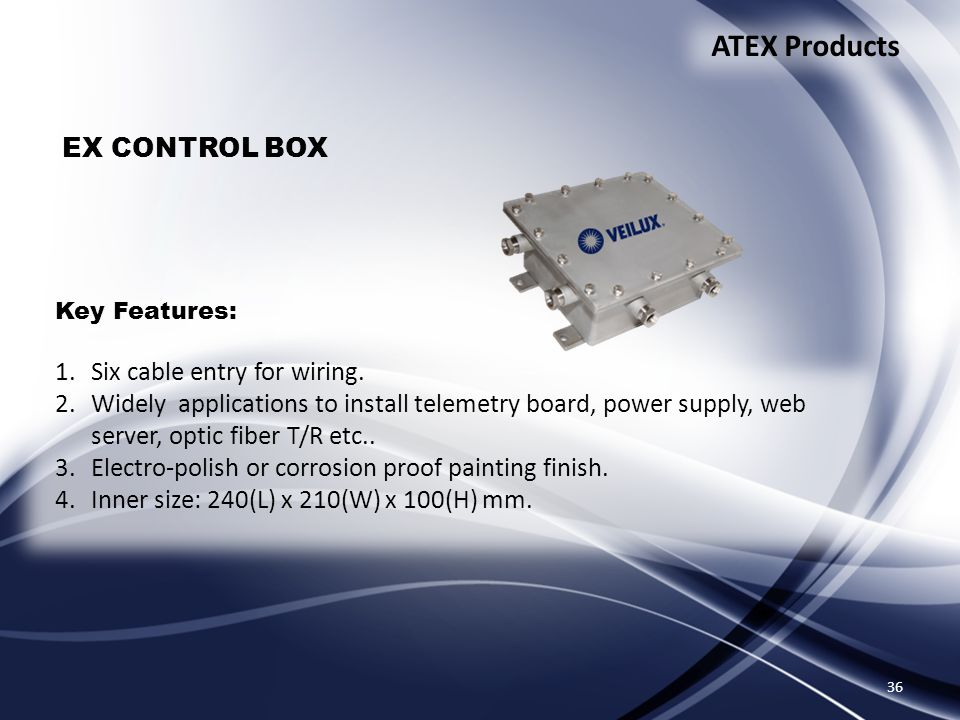 36 ATEX Products EX CONTROL BOX Key Features: 1.Six cable entry for wiring.