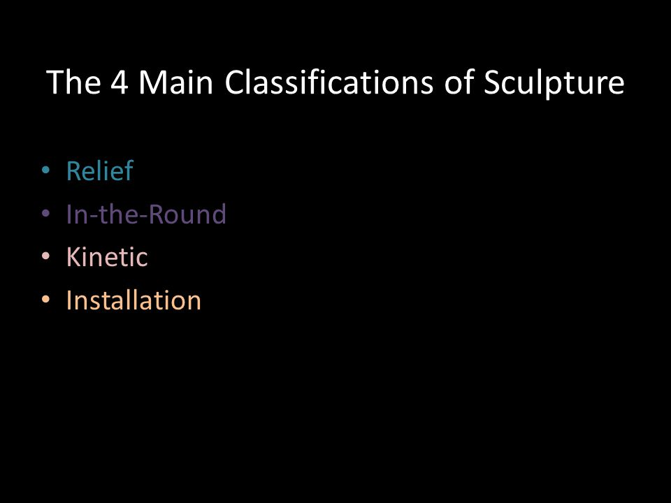 The 4 Main Classifications of Sculpture Relief In-the-Round Kinetic Installation