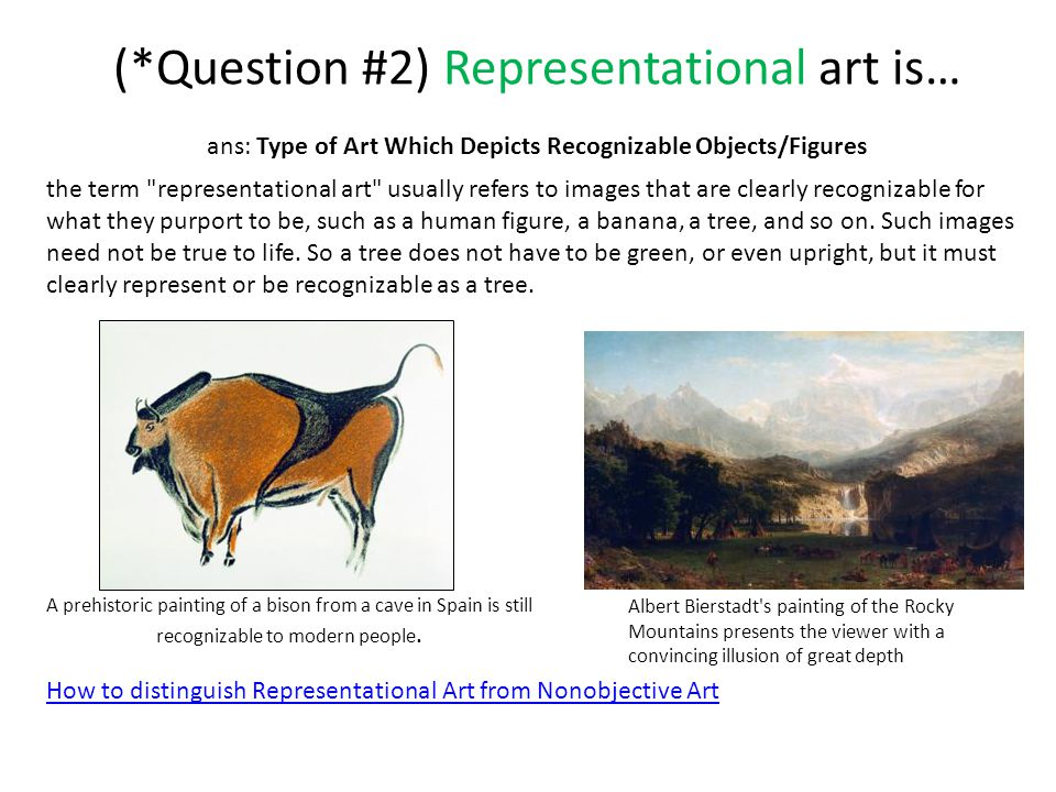 (*Question #2) Representational art is… How to distinguish Representational Art from Nonobjective Art A prehistoric painting of a bison from a cave in