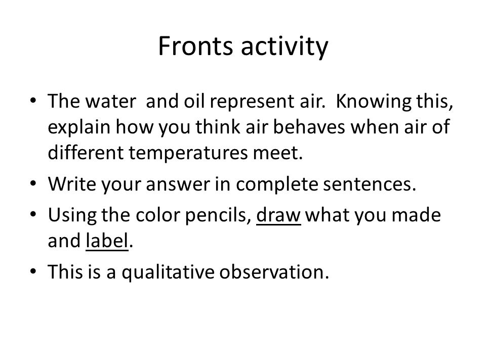 Fronts activity The water and oil represent air.