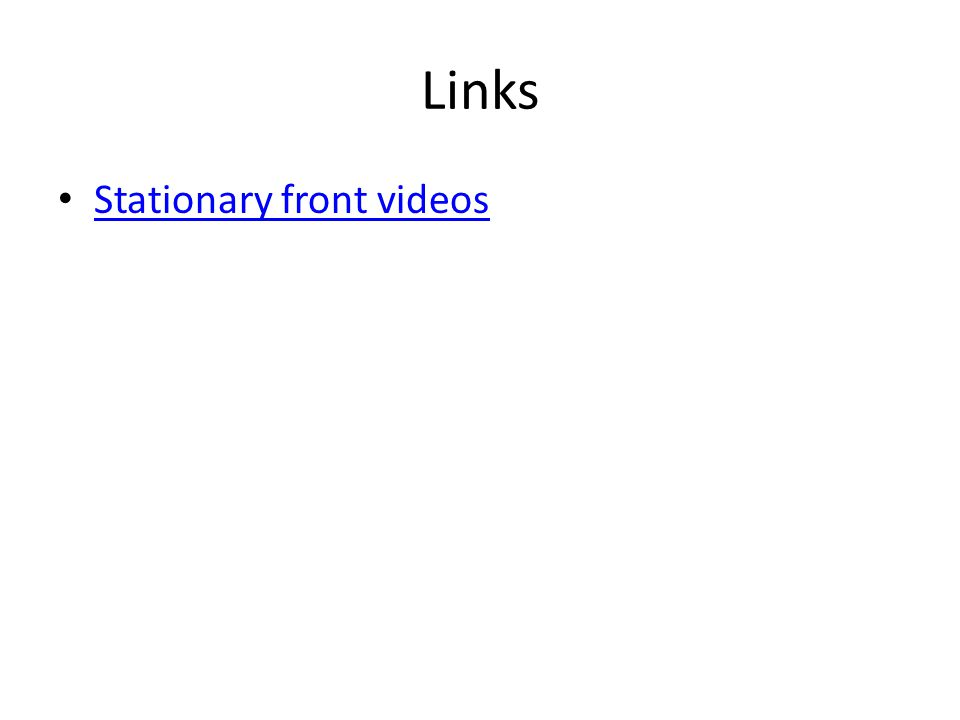 Links Stationary front videos
