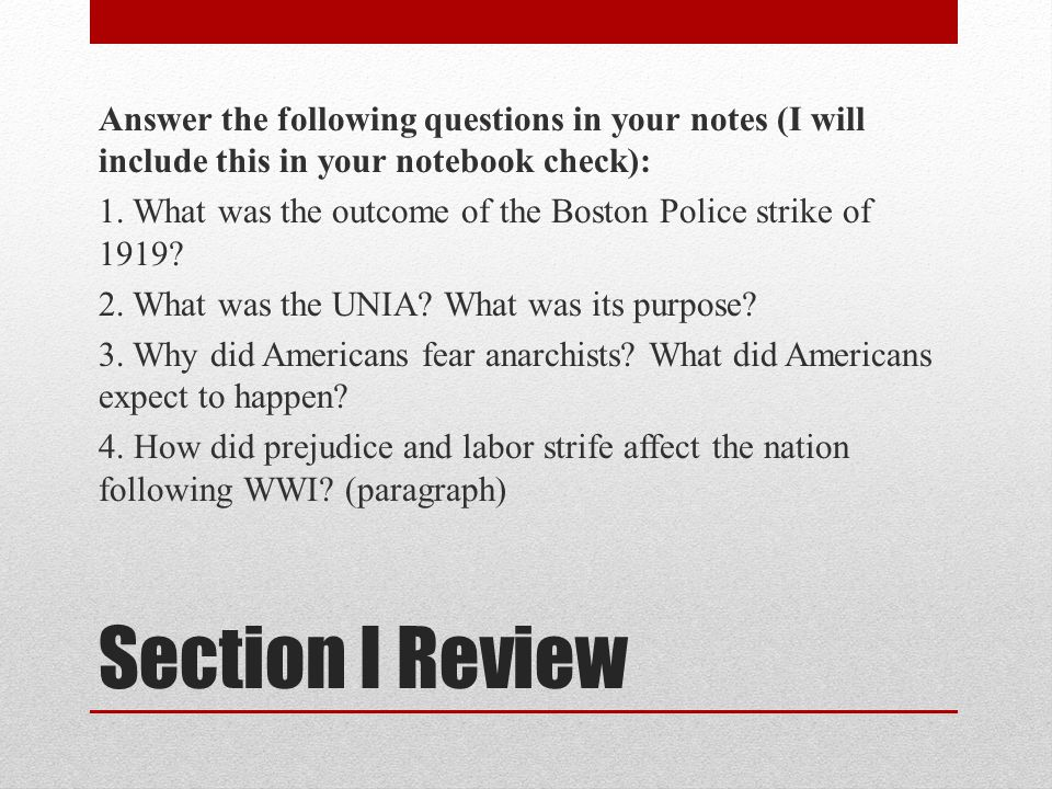 Section I Review Answer the following questions in your notes (I will include this in your notebook check): 1. What was the outcome of the Boston Poli