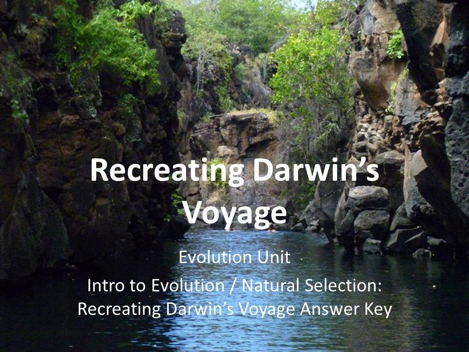 Recreating Darwin's Voyage Evolution Unit Intro to Evolution / Natural Selection: Recreating Darwin's Voyage Answer Key
