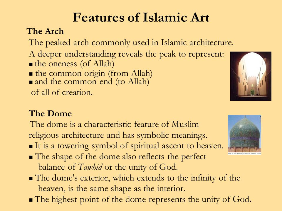 Features of Islamic Art The Arch The peaked arch commonly used in Islamic architecture.