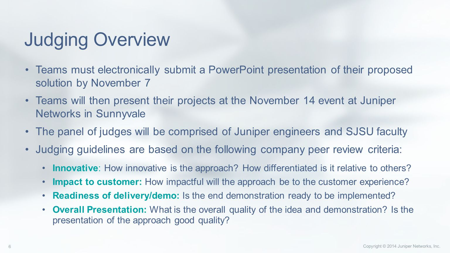 Copyright © 2014 Juniper Networks, Inc.7 How to Sign Up 1.
