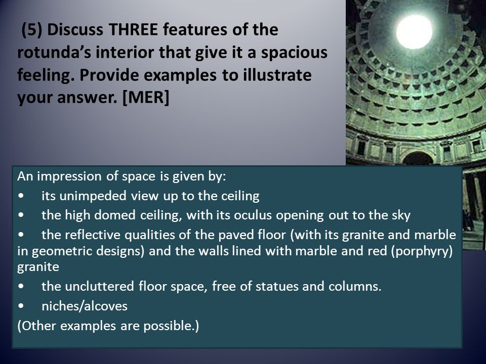 (5) Discuss THREE features of the rotunda's interior that give it a spacious feeling.