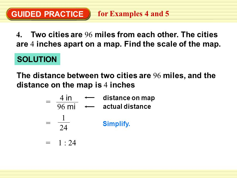 GUIDED PRACTICE for Examples 4 and 5 4. Two cities are 96 miles from each other.