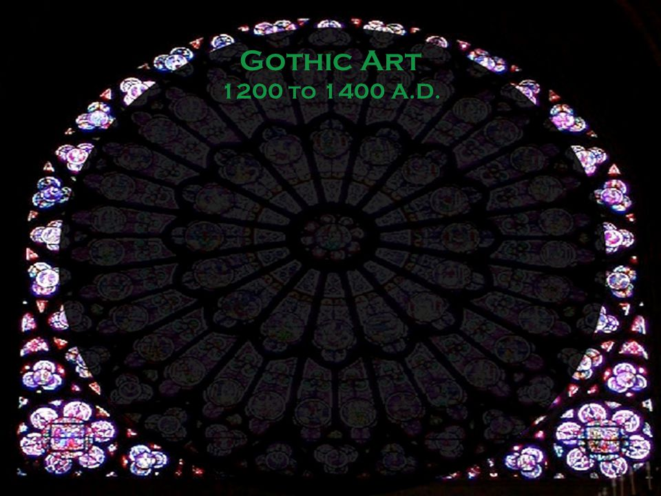 Gothic Art 1200 to 1400 A.D.
