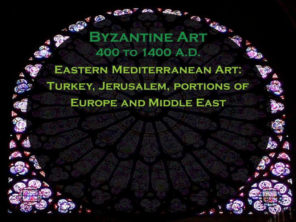 Byzantine Art 400 to 1400 A.D.