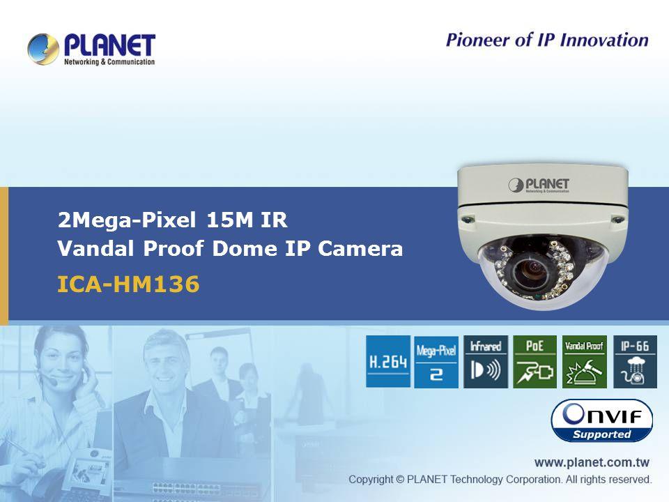 2Mega-Pixel 15M IR Vandal Proof Dome IP Camera ICA-HM136