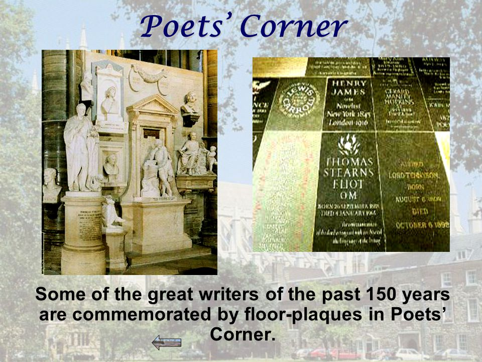 Poets' Corner Some of the great writers of the past 150 years are commemorated by floor-plaques in Poets' Corner.