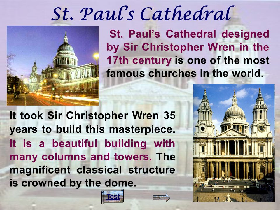 St. Paul's Cathedral St. Paul's Cathedral designed by Sir Christopher Wren in the 17th century St.