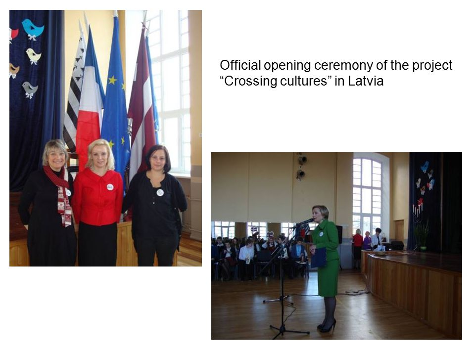 "Official opening ceremony of the project ""Crossing cultures"" in Latvia"