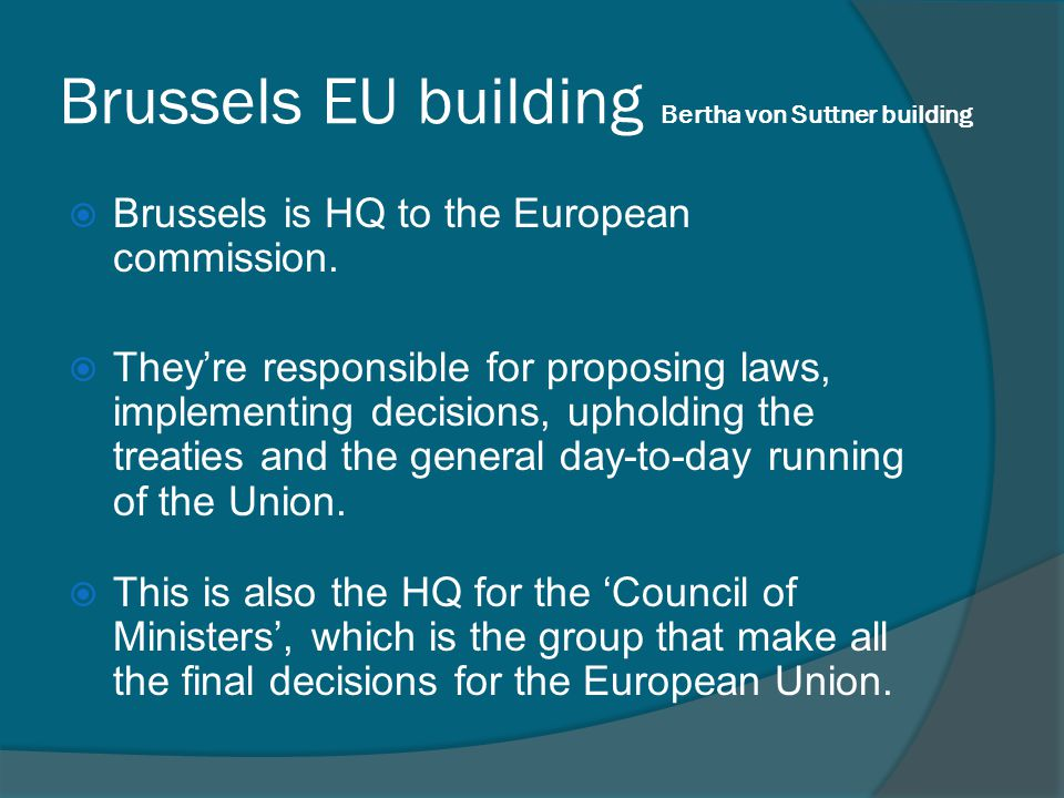  Brussels is HQ to the European commission.