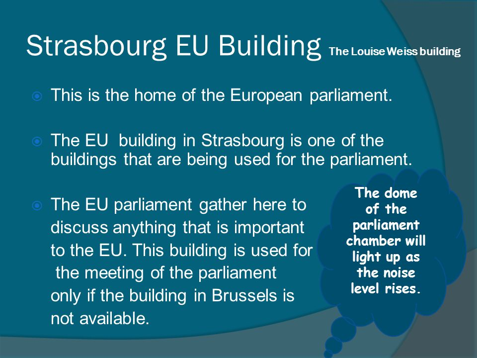  This is the home of the European parliament.