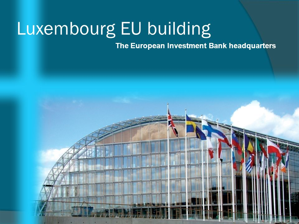 Luxembourg EU building The European Investment Bank headquarters