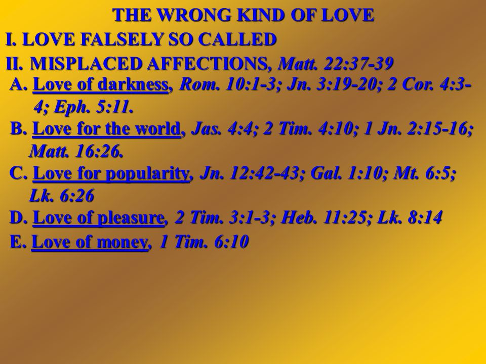 What the Love of Money has Done for Some: It led Achan to sin and resulted in the destruction of himself and his family (Josh.