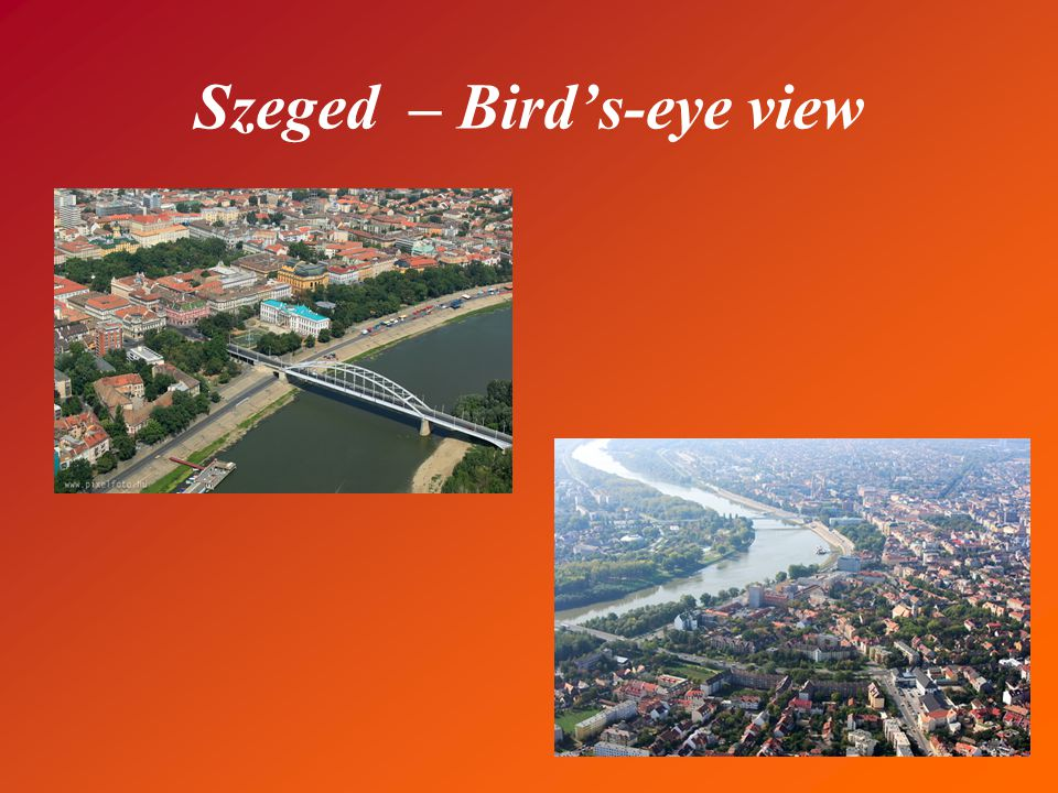 Szeged – Bird's-eye view *