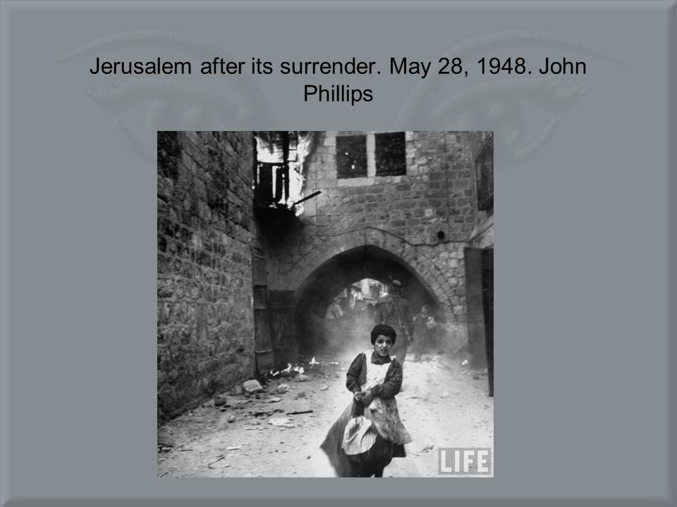 Jerusalem after its surrender. May 28, 1948. John Phillips