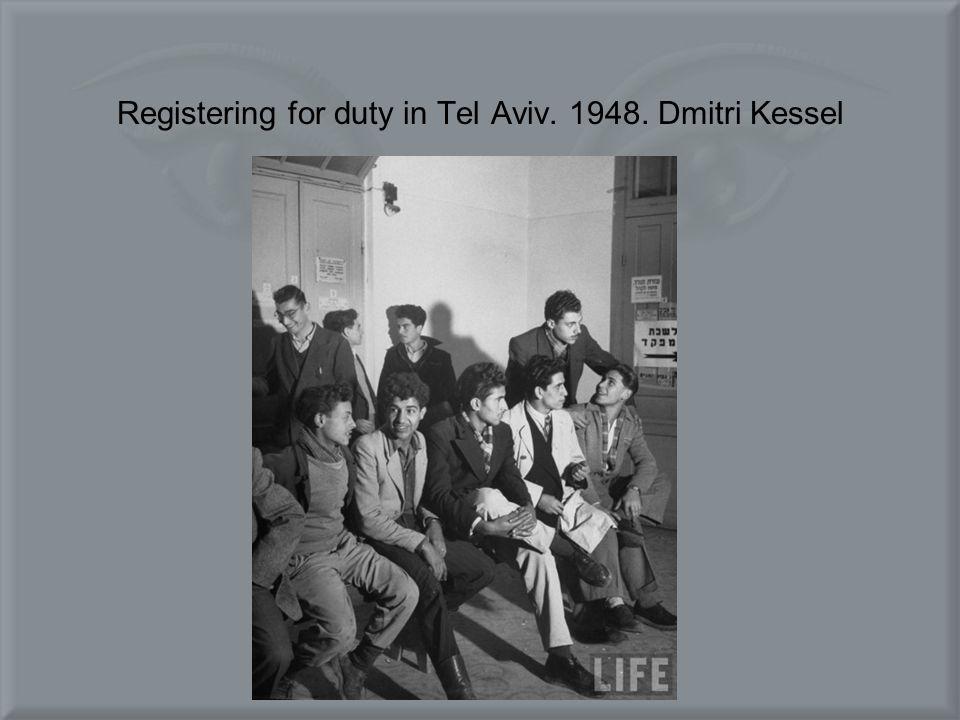 Registering for duty in Tel Aviv. 1948. Dmitri Kessel