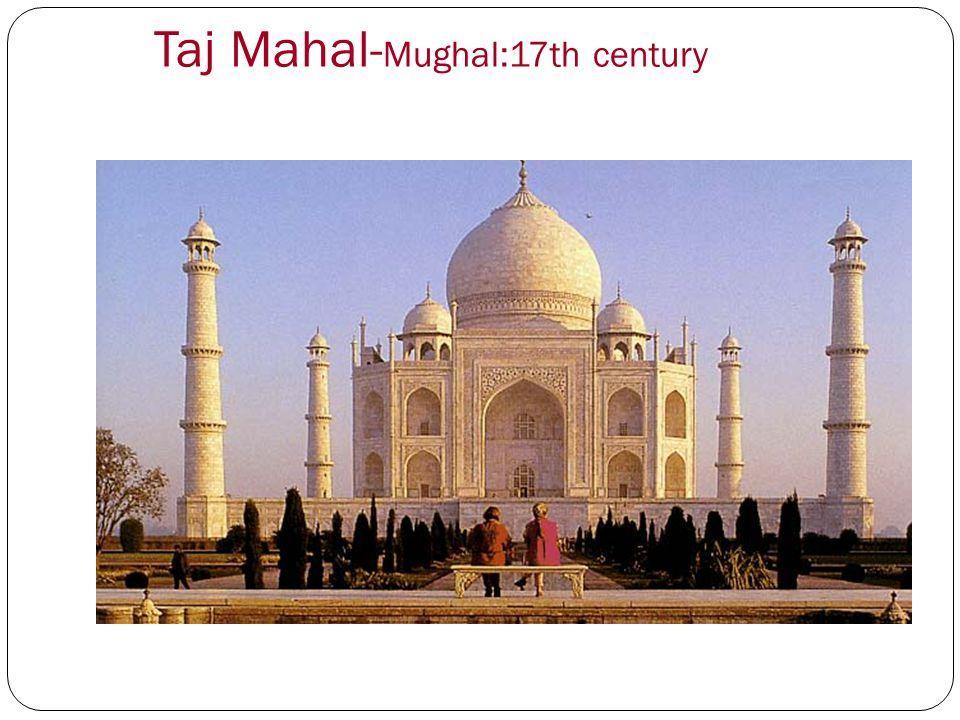 Taj Mahal- Mughal:17th century
