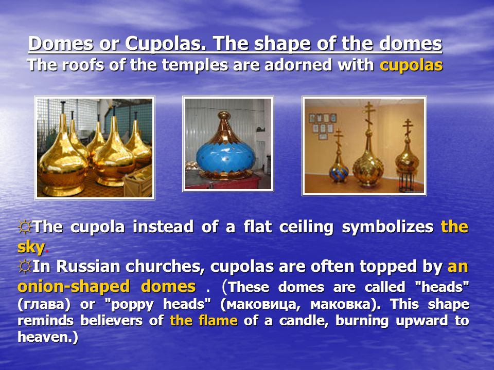 Domes or Cupolas.