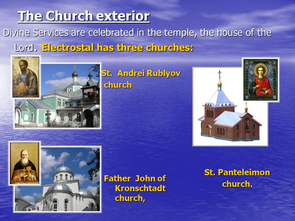 The Church exterior Divine Services are celebrated in the temple, the house of the Lord.