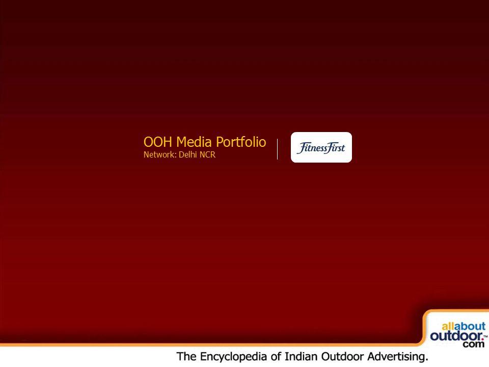 OOH Media Portfolio Network: Kolkata OOH Media Portfolio Network: Delhi NCR