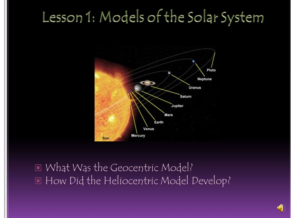 What Was the Geocentric Model? How Did the Heliocentric Model Develop?