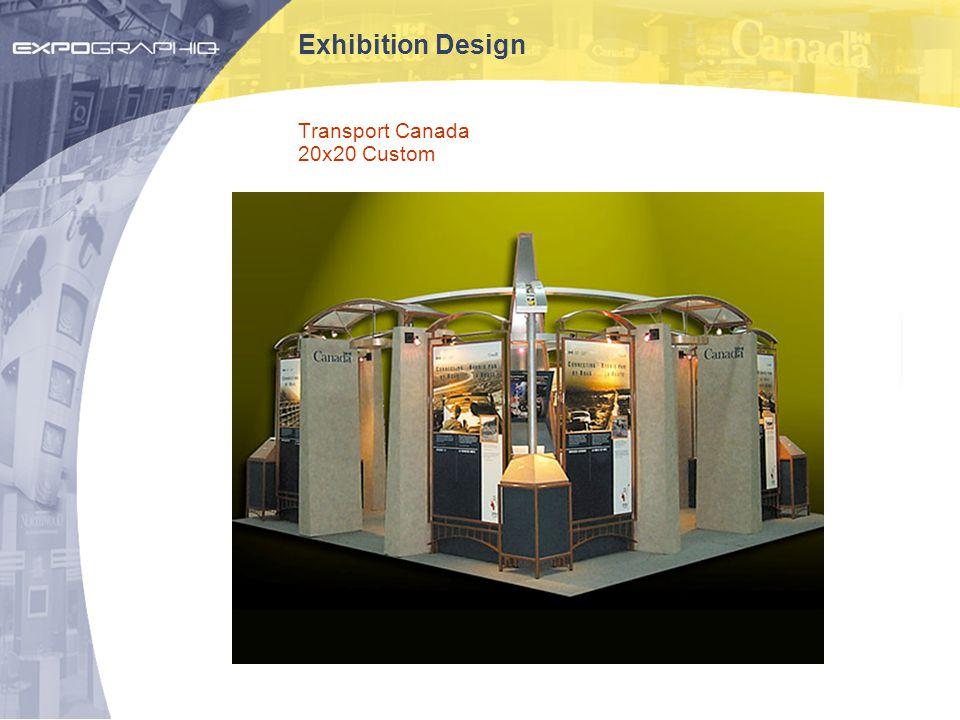 Exhibition Design Transport Canada 20x20 Custom