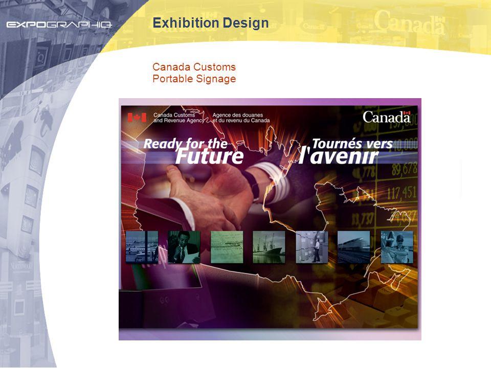 Exhibition Design Canada Customs Portable Signage